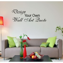 DESIGN YOUR OWN WALL ART QUOTE